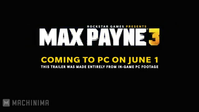Релизный трейлер РС-версии Max Payne 3 (видео)