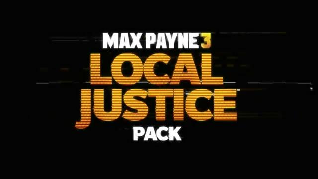 Видео Max Payne 3 – дополнение Local Justice (видео)