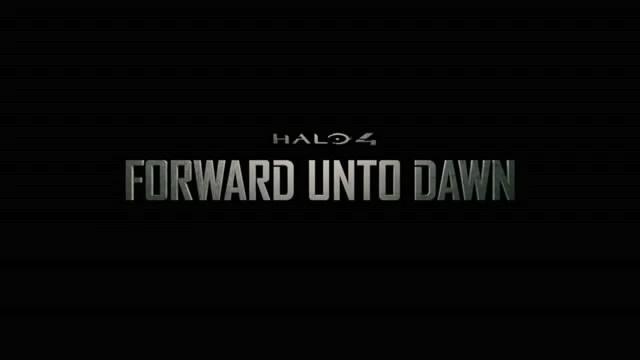 Тизер-трейлер Halo 4: Forward Unto Dawn (видео)