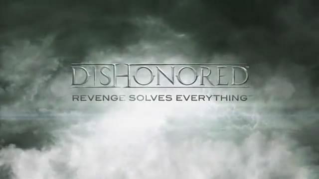 Трейлер Dishonored (видео)